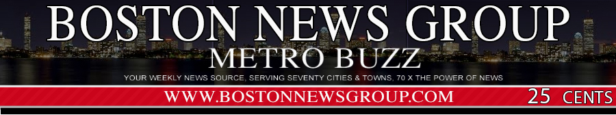 Boston News Group.com        METRO BUZZ