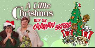 When Is Little Christmas.A Little Christmas With The Calamari Sisters Just When You